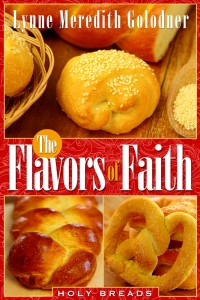 The Flavors of Faith: Holy Breads, published June 2013, Read the Spirit Books