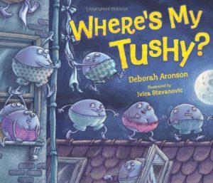 Where's my tushy